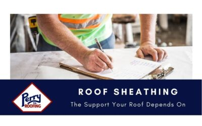 Roof Sheathing: The Support Your Roof Depends On
